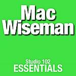 Mac Wiseman Mac Wiseman: Studio 102 Essentials