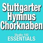 Stuttgarter Hymnus-Chorknaben Stuttgarter Hymnus Chorknaben: Studio 102 Essentials