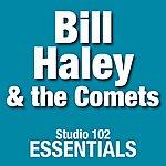 Bill Haley & His Comets Bill Haley & The Comets: Studio 102 Essentials