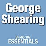 George Shearing George Shearing: Studio 102 Essentials