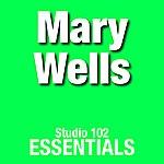 Mary Wells Mary Wells: Studio 102 Essentials