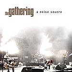 The Gathering A Noise Severe