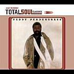 Teddy Pendergrass Total Soul Classics: Teddy Pendergrass