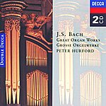Peter Hurford Bach, J.S.: Great Organ Works