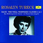 Rosalyn Tureck Bach: The Well-Tempered Clavier 1 & 2