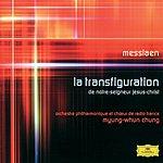Myung-Whun Chung Messiaen: La Transfiguration de Notre-Seigneus Jésus-Christ