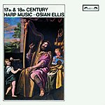 Osian Ellis 17th & 18th-Century Harp Music
