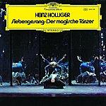 Heinz Holliger Siebengesang/Der Magische Tänzer