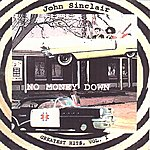 John Sinclair No Money Down: John Sinclair's Greatest Hits, Vol.1