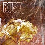 Rust Softly