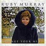 Ruby Murray Change Your Mind