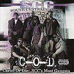 South Central Cartel Cartel or Die...S.C.C.'s Most Gangsta