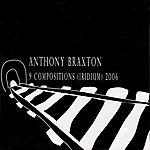 Anthony Braxton 9 Compositions (Iridium) 2006