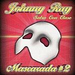 Johnny Ray Mascarada #2