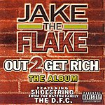 Jake The Flake Out to Get Rich