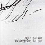 Elijah Bossenbroek Carpe Lumen