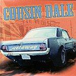 Cousin Dale Getaway