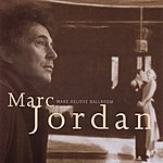 Marc Jordan Make Believe Ballroom