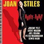 Joan Stiles Hurly-Burly
