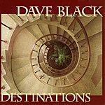 Dave Black Destinations