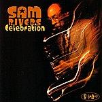 Sam Rivers Celebration