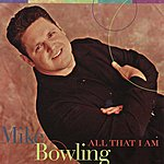 Mike Bowling All That I Am