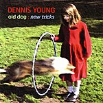 Dennis Young Old Dog: New Tricks