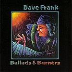 Dave Frank Ballads & Burners