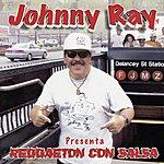 Johnny Ray Reggaeton Con Salsa