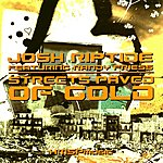 Josh Riptide Streets Paved Of Gold