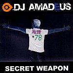 DJ Amadeus Secret Weapon