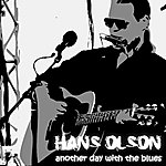 Hans Olson Another Day With The Blues