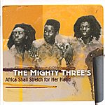 Mighty Threes Africa shall stretch forth her hands