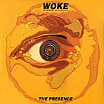 Presence Woke