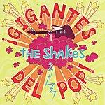 The Shakes Gigantes Del Pop
