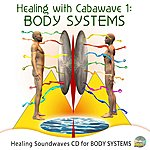 Exus Healing with Cabawave 1: Body Systems