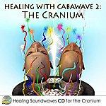Exus Healing with Cabawave 2: The Cranium
