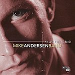 Mike Andersen Band My Love For The Blues