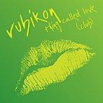 Rubikon Thing Called Love (Club)