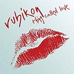 Rubikon Thing Called Love