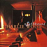 Charlie Wood Southbound