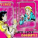 Vince My Love Goodbye