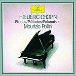 Maurizio Pollini Chopin: Etudes; Préludes; Polonaises
