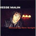 Jesse Malin Messed Up Here Tonight
