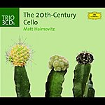 Matt Haimovitz The Twentieth-Century Cello