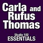 Carla Thomas Carla and Rufus Thomas: Studio 102 Essentials