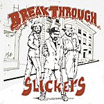 The Slickers Break Through