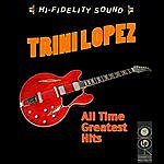 Trini Lopez All Time Greatest Hits