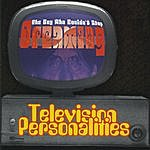 Television Personalities The Boy Who Couldn't Stop Dreaming