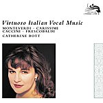 Catherine Bott Virtuoso Italian Vocal Music